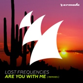 Are You With Me (Remixes) - EP - Lost Frequencies