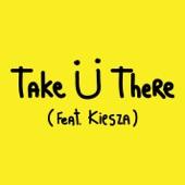 Take Ü There (feat. Kiesza)