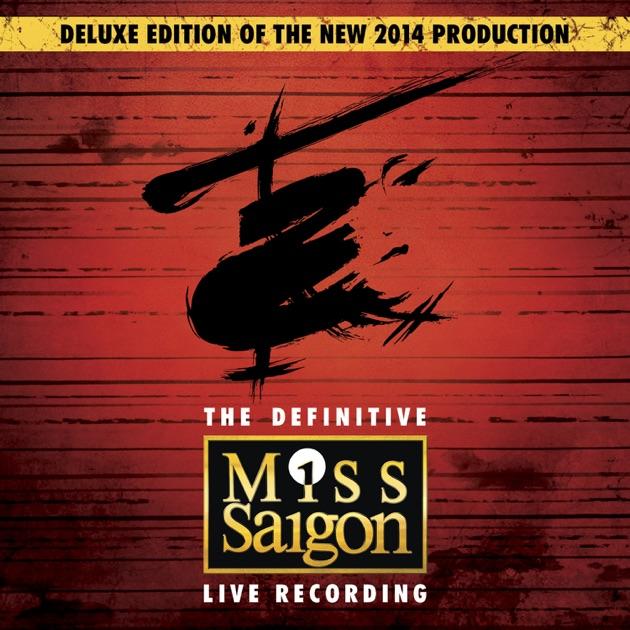 The Definitive Live Recording (Original Cast Recording / Deluxe) by Claude-Michel Schönberg, Alain Boublil & Miss Saigon Original Cast