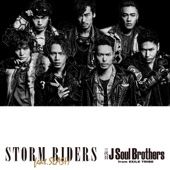 STORM RIDERS feat.SLASH - 三代目 J Soul Brothers from EXILE TRIBE
