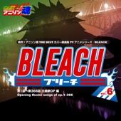 熱烈!アニソン魂 THE BEST カバー楽曲集 TVアニメシリーズ「BLEACH」 vol.6 [主題歌OP 編]