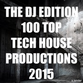 The DJ Edition 100 Top Tech House Productions 2015