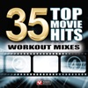35 Top Movie Hits - Workout Mixes (Unmixed Workout Music Ideal for Gym, Jogging, Running, Cycling, Cardio and Fitness), Power Music Workout