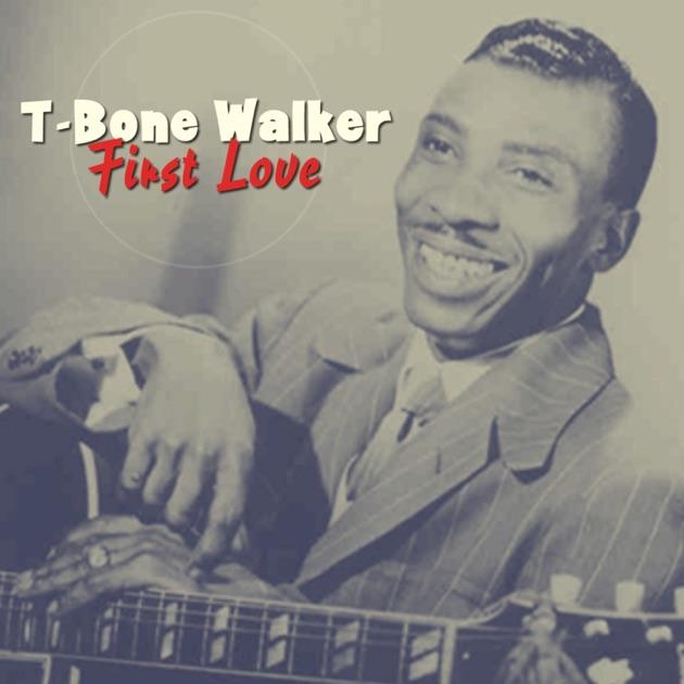 First Love by T-Bone Walker