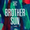 Brother Sun (feat. Kimbra) - Single, Electric Wire Hustle