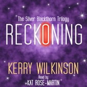 Reckoning: The Silver Blackthorn Trilogy, Book 1 (Unabridged) - Kerry Wilkinson