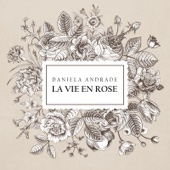 Daniela Andrade - La Vie En Rose artwork