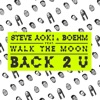 Back 2 U feat WALK THE MOON Single