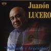 Puntano y Argentino, Juanon Lucero