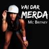Vai Dar Merda - Single, Mc Britney