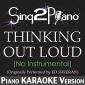 [Download] Thinking Out Loud (No Instrumental) [Originally Performed By Ed Sheeran] [Piano Karaoke Version] MP3