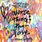 Worse Things Than Love (feat. Natalie La Rose) - Single