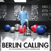 Granie na czekanie Berlin Calling The Soundtrack by Paul Kalkbrenner Original Motion Picture Soundtrack Paul Kalkbrenner