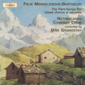 Mendelssohn: The Complete Part-Songs for Mixed Chorus a Cappella