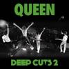 Deep Cuts, Vol. 2 (1977-1982), Queen
