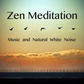 Zen Meditation (Music and Natural White Noise)