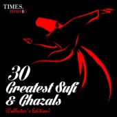 30 Greatest Sufi & Ghazals - Collector's Edition