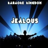 Jealous (Karaoke Version) [Originally Performed By Labrinth]