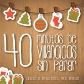 40 Minutos de Villancicos Sin Parar. Canciones de Navidad Alegres Voces Infantiles