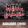 Badlands (2015) - Single, Metal Church