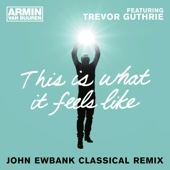 This Is What It Feels Like (feat. Trevor Guthrie) [John Ewbank Classical Remix] - Single cover art