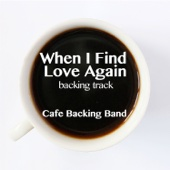 When I Find Love Again (Backing Track Instrumental Version)