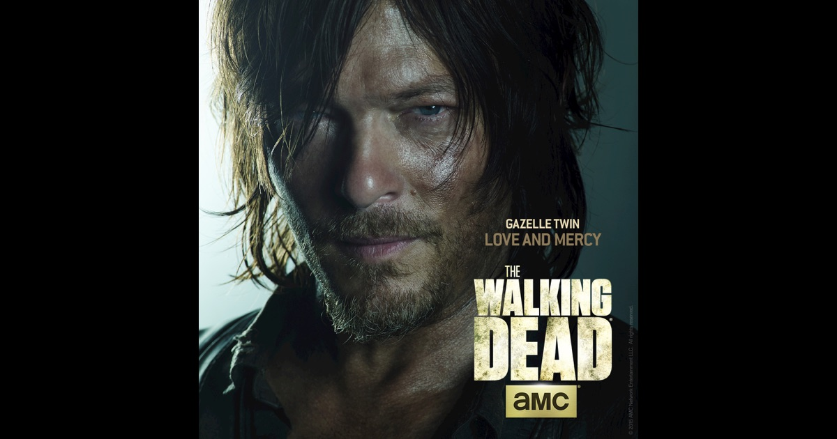The Walking Dead (GAZELLE TWIN - LOVE & MERCY ...