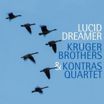 Lucid Dreamer – Kruger Brothers & Kontras Quartet