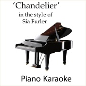 Chandelier - Piano Version (Karaoke Instrumental) [In the Style of Sia Furler]