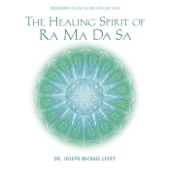 The Healing Spirit of Ra Ma da Sa