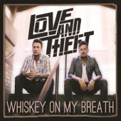 Whiskey on My Breath Love and Theft