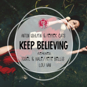Keep Believing (Tosel & Hale Remix)