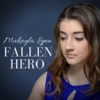 Fallen Hero - Single, Makayla Lynn