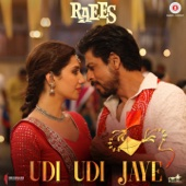 "Udi Udi Jaye (From ""Raees"")"