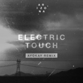 Electric Touch (ayokay Remix) - A R I Z O N A