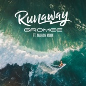 Gromee - Runaway (feat. Mahan Moin) [Radio Edit] artwork