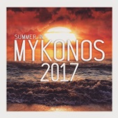 Summer In Mykonos 2017 - Various Artists