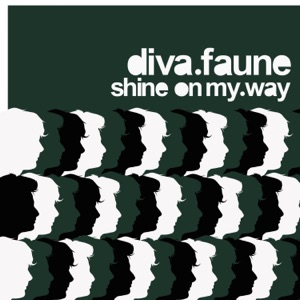 Diva Faune - Shine on my way