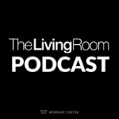 The Living Room Podcast