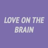Love On the Brain (Piano Instrumental) [Karaoke Version] [feat. Rihanna] - Single