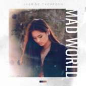 Jasmine Thompson - Mad World illustration