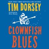 Clownfish Blues: A Novel (Unabridged) - Tim Dorsey Cover Art
