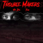 Trouble Makers - Mr. Del & FRO