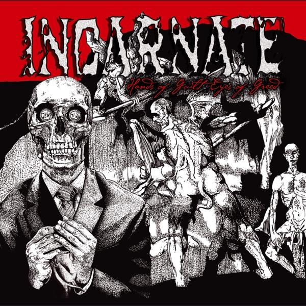 Hands of Guilt / Eyes of Greed | Incarnate