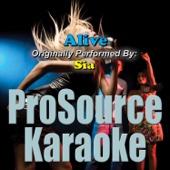 Alive (Originally Performed By Sia) [Karaoke]