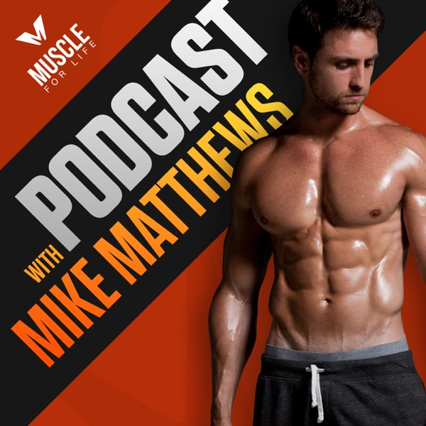 Muscle For Life Podcast: Build Muscle, Lose Fat, Get Healthy