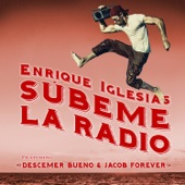 SÚBEME LA RADIO REMIX (feat. Descemer Bueno & Jacob Forever) - Single, Enrique Iglesias