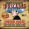 Tesoros de Colección - Las Más Buscadas, Vol. 1 - Edición Conmemorativa 50 Años, Javier Solís