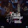 Casa Comigo (Ao Vivo) [feat. Maiara & Maraisa] - Single
