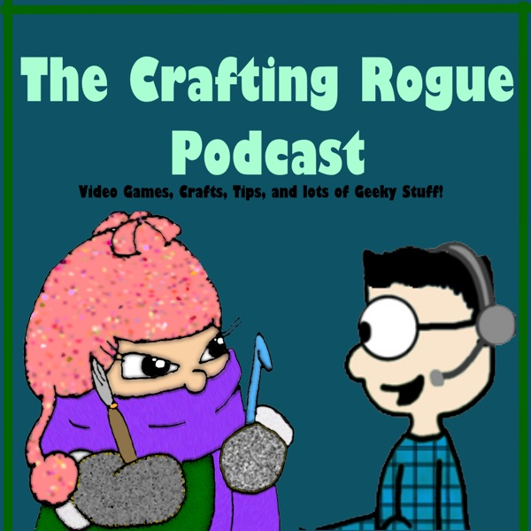 The Crafting Rogue Podcast